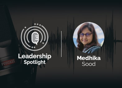 Medhika Sood talks about Dealing with Ambiguity in Leadership Spotlight