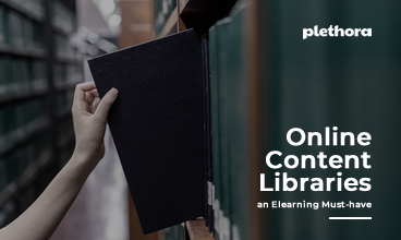 Online Content Libraries: An ELearning Must-Have|Plethora Ebook